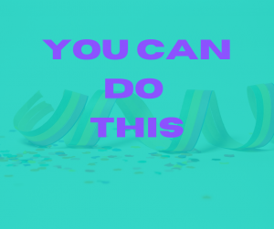 Encouragement - You Can